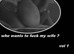 who wants to fuck my wife vol 1